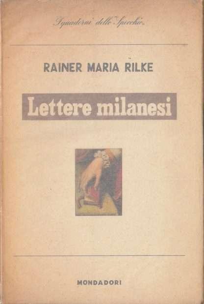 LETTERE MILANESI <BR/>Rainer Maria Rilke