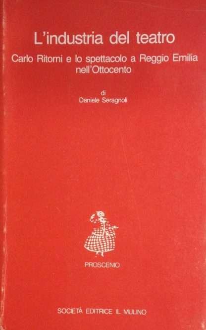 L'INDUSTRIA DEL TEATRO <BR/>Daniele Seragnoli