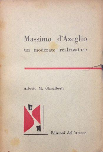 MASSIMO D'AZEGLIO <BR/>Alberto M. Ghisalberti