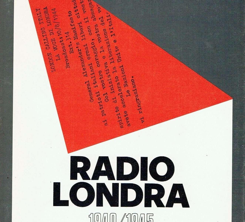RADIO LONDRA 1940-1945. INVENTARIO DELLE TRASMISSIONI PER L'ITALIA <BR/>a cura di Maura Piccialuti Caprioli