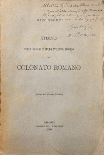 STUDIO SULLA ORIGINE E SULLO SVILUPPO STORICO DEL COLONATO ROMANO  <BR/>Gino Segrè