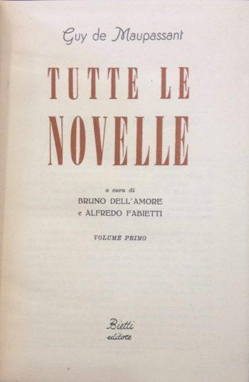 TUTTE LE NOVELLE <BR/>Guy De Maupassant
