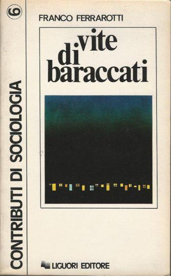 VITE DI BARACCATI <BR/>Franco Ferrarotti