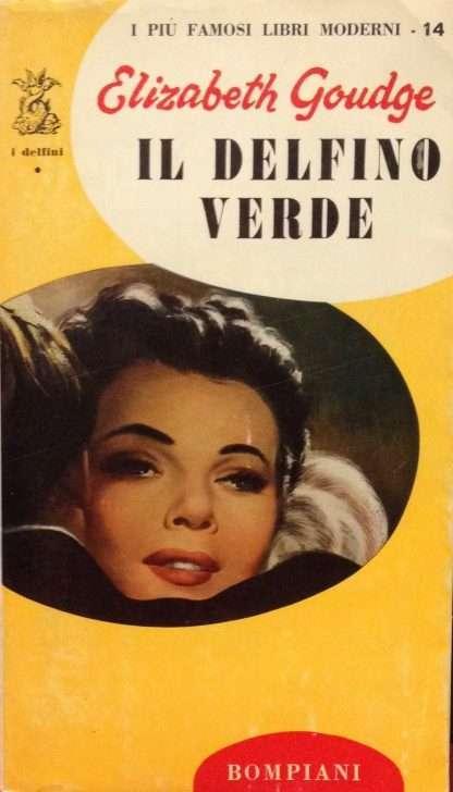 IL DELFINO VERDE <BR/>Elizabeth Goudge