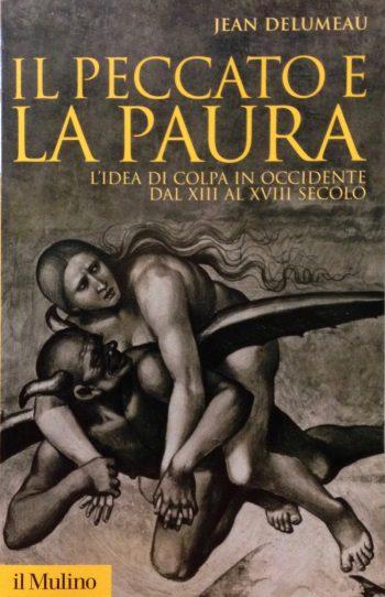 IL PECCATO E LA PAURA  <BR/>Jean Delumeau