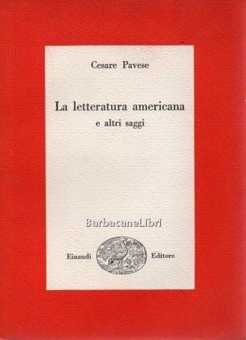 LA LETTERATURA AMERICANA E ALTRI SAGGI <BR/>Cesare Pavese