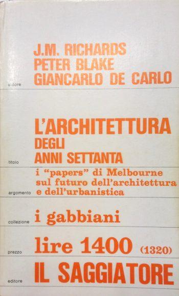 L'ARCHITETTURA DEGLI ANNI SETTANTA  <BR/>Peter Blake, Giancarlo De Carlo