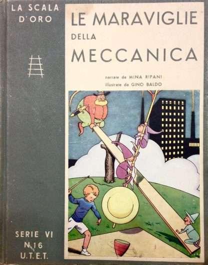LE MARAVIGLIE DELLA MECCANICA <BR/>Mina Ripani