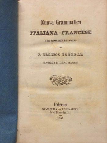 NUOVA GRAMMATICA ITALIANA-FRANCESE CON ESERCIZI GRADUATI <BR/>P.Claudio Jourdan