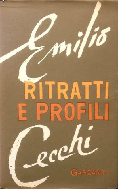 RITRATTI E PROFILI <BR/>Emilio Cecchi