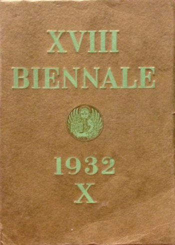 XVIII ESPOSIZIONE BIENNALE INTERNAZIONALE D'ARTE 1932 <BR/>autori vari