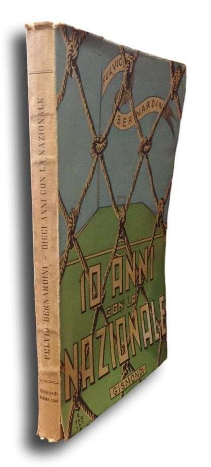 10 ANNI CON LA NAZIONALE <BR/>Fulvio Bernardini
