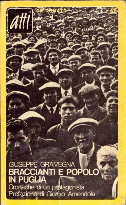 BRACCIANTI E POPOLO IN PUGLIA 1944-1971<BR/>Giuseppe Gramegna
