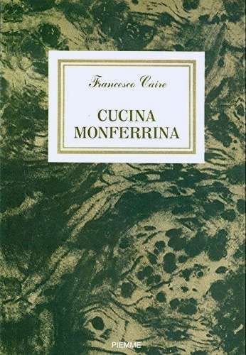 CUCINA MONFERRINA<BR/>Francesco Caire