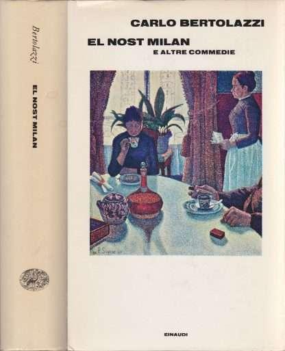 EL NOST MILAN E ALTRE COMMEDIE <BR/> Carlo Bertolazzi