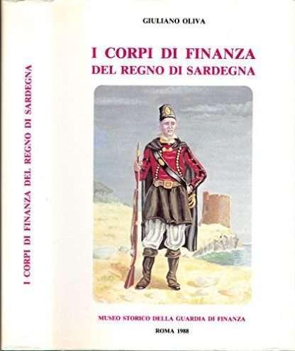I CORPI DI FINANZA DEL REGNO DI SARDEGNA <BR/>Giuliano Oliva