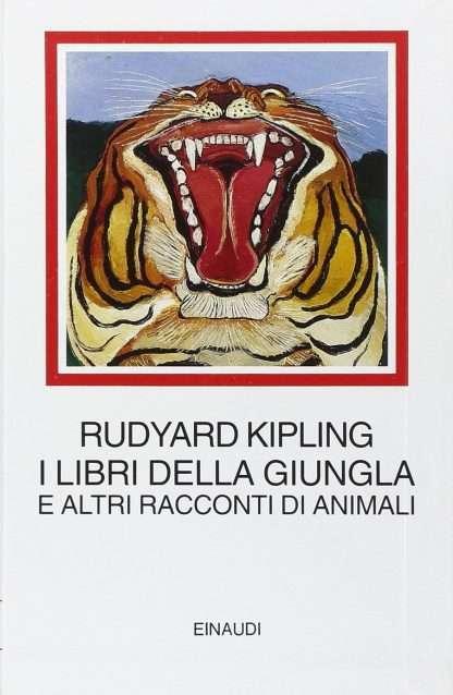 I LIBRI DELLA GIUNGLA E ALTRI RACCONTI DI ANIMALI <BR/>Rudyard Kipling