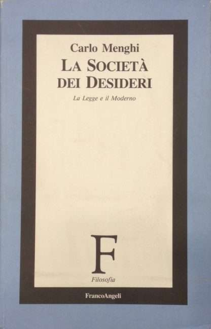 LA SOCIETA' DEI DESIDERI<BR/>Carlo Menghi
