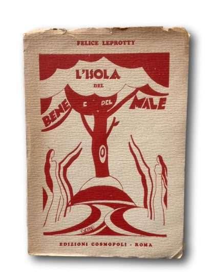 L'ISOLA DEL BENE E DEL MALE <BR/> Felice Leprotty