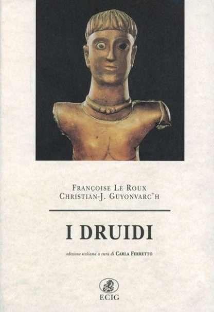 I DRUIDI <BR/> Françoise Le Roux, Christian J. Guyonvarc'h