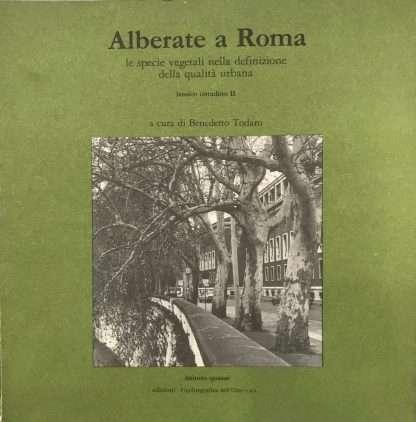 ALBERATE A ROMA <BR/> Benedetto Todaro a cura di