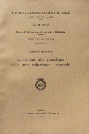 CONTRIBUTO ALLA CRONOLOGIA DELLE URNE VOLTERRANE: I COPERCHI <BR/> Adriano Maggiani