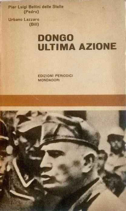 DONGO ULTIMA AZIONE <BR/> Pier Luigi Bellii delle Stelle, Urbano Lazzaro