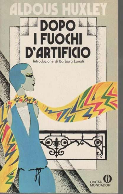 DOPO I FUOCHI D'ARTIFICIO <BR/> Aldous Huxley