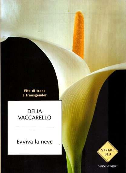 EVVIVA LA NEVE <BR/> Delia Vaccarello