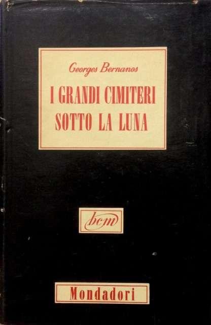 I GRANDI CIMITERI SOTTO LA LUNA <BR/> Georges Bernanos