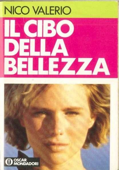 IL CIBO DELLA BELLEZZA <BR/> Nico Valerio