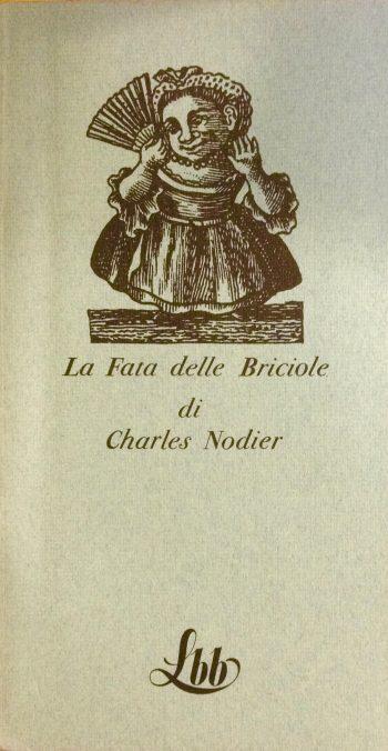 LA FATA DELLE BRICIOLE <BR/> Charles Nodier