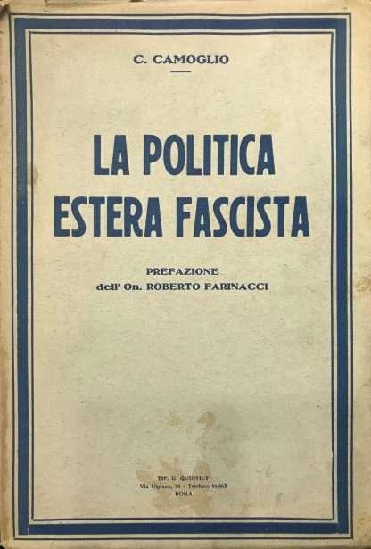 LA POLITICA ESTERA FASCISTA <BR/> C.Camoglio