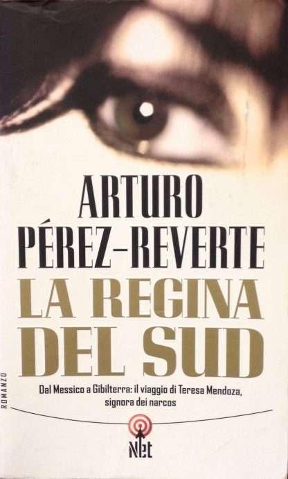 LA REGINA DEL SUD <BR/> Arturo Perez-Reverte