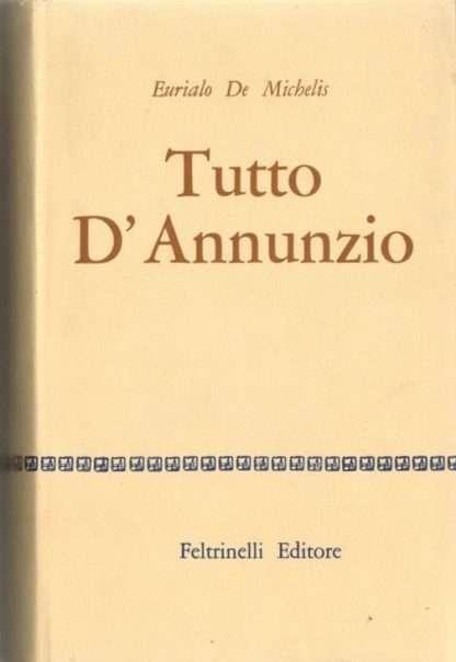 TUTTO D'ANNUNZIO <BR/> Eurialo de Michelis