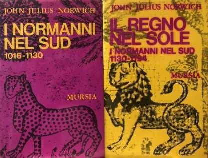I NORMANNI NEL SUD (1016-1194) <BR/> John Julius Norwich