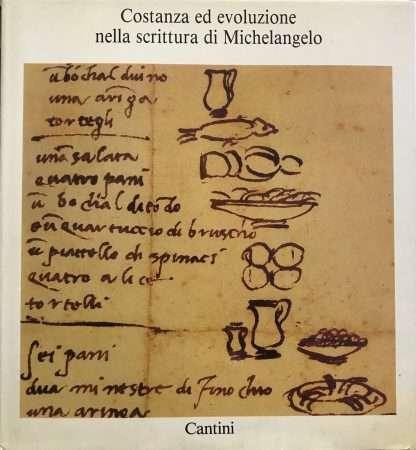 COSTANZA ED EVOLUZIONE NELLA SCRITTURA DI MICHELANGELO <BR/> a cura di Lucilla Bardeschi Ciulich