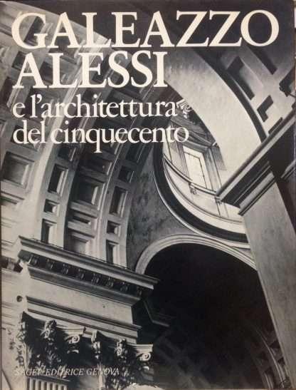 GALEAZZO ALESSI E L'ARCHITETTURA DEL CINQUECENTO <BR/> autori vari