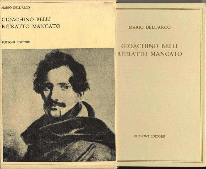 GIOACCHINO BELLI - RITRATTO MANCATO <BR/> Mario Dell'Arco