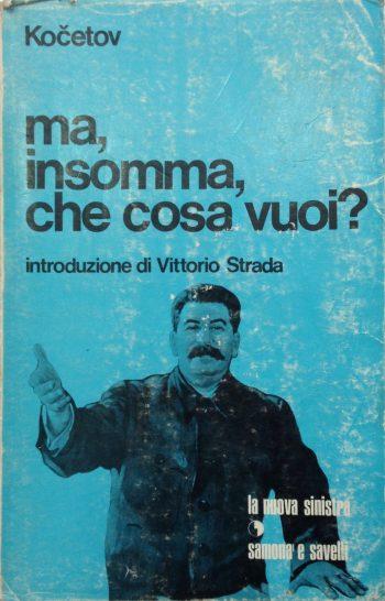 MA, INSOMMA CHE COSA VUOI? <BR/> Vsevolod Kocetov