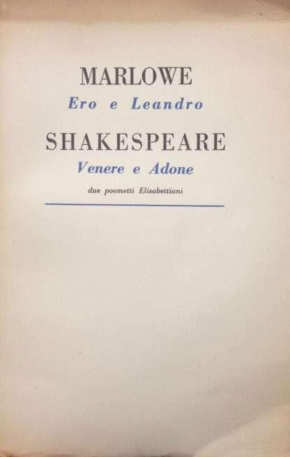 MARLOWE, ERO E LEANDRO - SHAKESPEARE, VENERE E ADONE <BR/> MARLOWE - SHAKESPEARE
