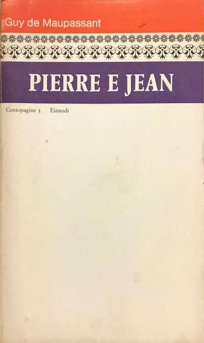 PIERRE E JEAN <BR/> Guy De Maupassant