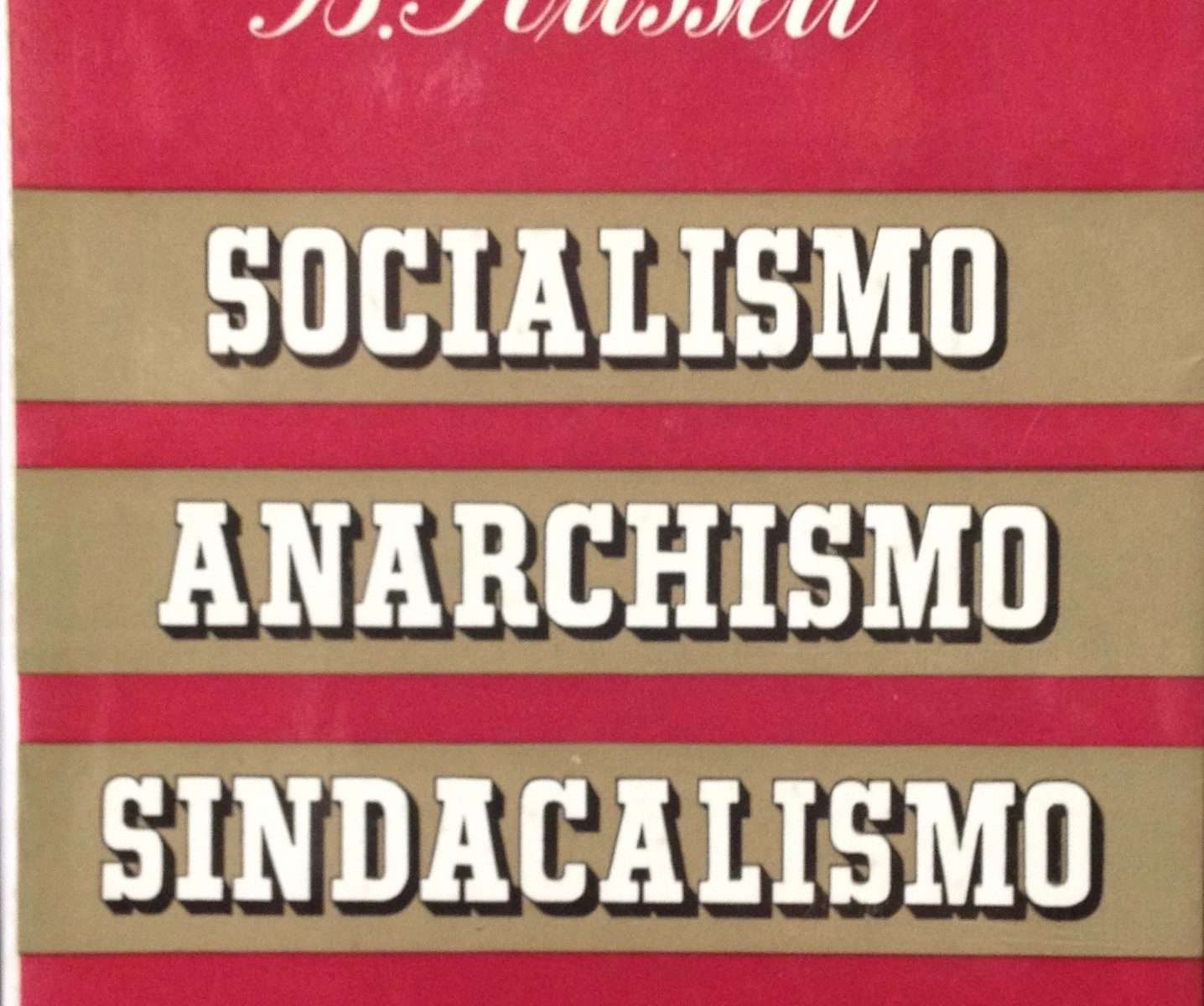 SOCIALISMO ANARCHISMO SINDACALISMO <BR/> Bertrand Russell