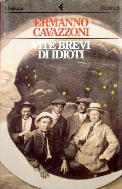 VITE BREVI DI IDIOTI <BR/> Ermanno Cavazzoni
