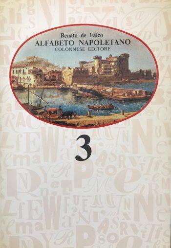 ALFABETO NAPOLETANO 3 <BR/>  Renato De Falco