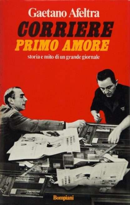 CORRIERE PRIMO AMORE <BR/> Gaetano Afeltra