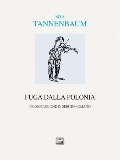 FUGA DALLA POLONIA <BR/> Mya Tannenbaum
