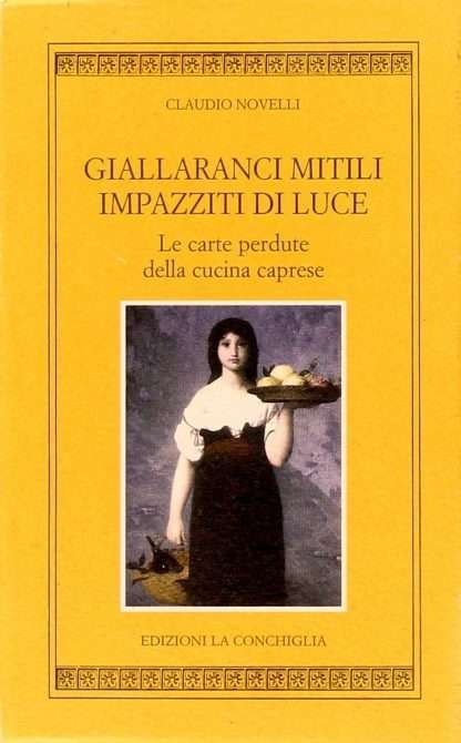 GIALLARANCI MITILI IMPAZZITI DI LUCE <BR/> Claudio Novelli
