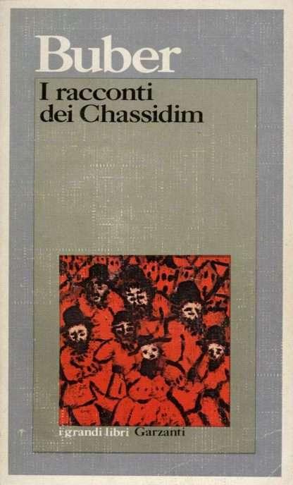 I RACCONTI DEL CHASSIDIM <BR/> Martin Buber