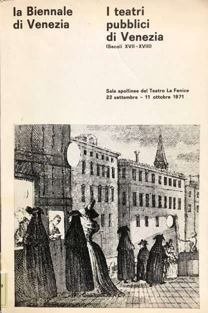 I TEATRI PUBBLICI DI VENEZIA <BR/> (Secoli XVII-XVIII) autori vari